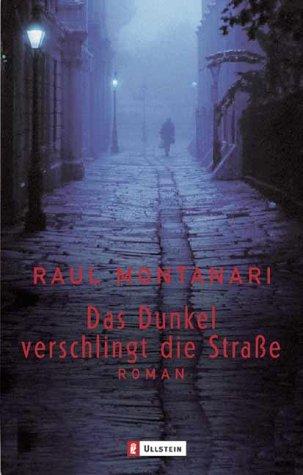 Das Dunkel verschlingt die Straße - Montanari, Raul / VanVolxem, Susanne