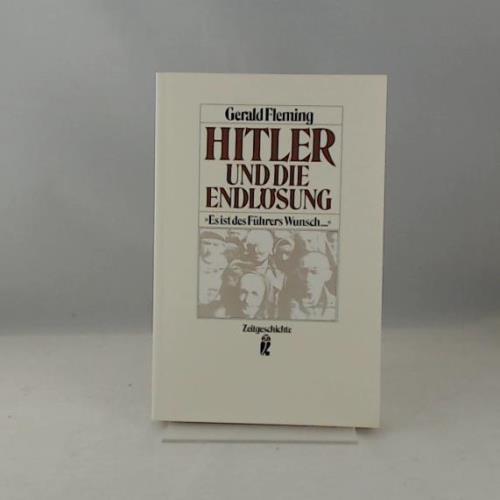 Hitler und die Endlösung. Es ist des Führers Wunsch ... ( Sachbuch). - Fleming, Gerald, Friedländer, Saul