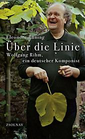 Über die Linie - Wolfgang Rihm, ein deutscher Komponist
