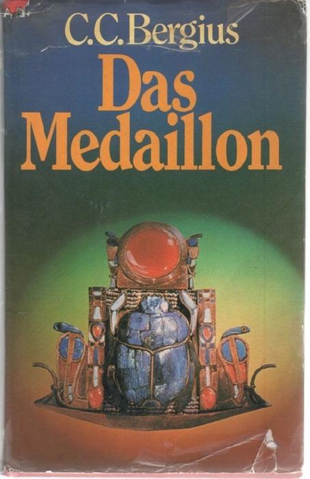 Das Medaillon eine Zeitreise verbunden durch ein altägyptisches Medaillon ein blauer Skarabäus, der eine Sonnenschiebe hält von C. C. Bergius - Bergius, C. C.