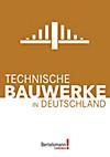 Technische Bauwerke in Deutschland