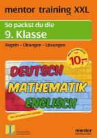 mentor training XXL. 9. Klasse. Deutsch / Mathematik / Englisch