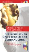 Christian Püttjer;Uwe Schnierda: Die heimlichen Spielregeln der Verhandlung