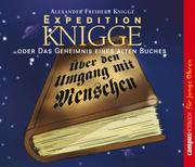 Alexander Freiherr Knigge;Claudia Cornelsen: Expedition Knigge