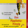 Das Pippilotta-Prinzip. Ich mach mir die Welt, wie sie mir gefällt - Hörbuch zum Download - Christine Weiner, Sprecher: http://samples.audible.de/bk/camp/000134/bk_camp_000134_sample.mp3