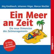 Jörg Knoblauch;Johannes Hüger;Marcus Mockler: Ein Meer an Zeit