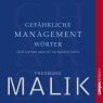 Gefährliche Managementwörter. Und warum man sie vermeiden sollte - Hörbuch zum Download - Fredmund Malik, Sprecher: http://samples.audible.de/bk/camp/000152/bk_camp_000152_sample.mp3