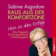 Sabine Asgodom: Raus aus der Komfortzone - rein in den Erfolg