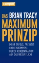 Das Maximum-Prinzip - Brian Tracy