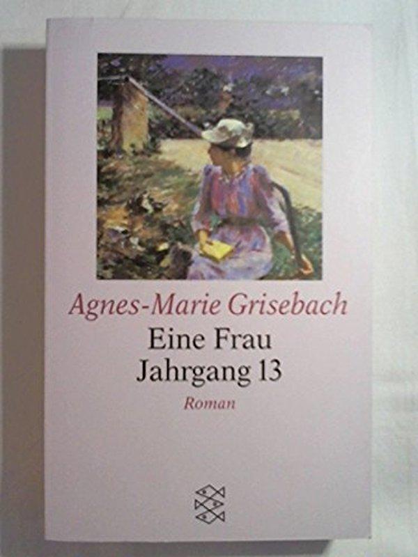 Eine Frau Jahrgang 13 - Agnes M Grisebach