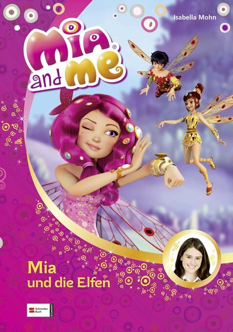 Mia and me, Band 01 als eBook Download von Isabella Mohn - Isabella Mohn