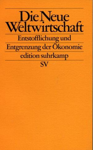 Die Neue Weltwirtschaft - Entstofflichung und Entgrenzung der Ökonomie - Albert, Mathias / Brock, Lothar  / Hessler, Stephan u.a.