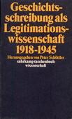 Geschichtsschreibung als Legitimationswissenschaft 1918 - 1945. 1. Auflage. Frankfurt am Main: Suhrkamp, 1997. 344 Seiten. Kartoniert. Kleinoktav. - Schöttler, Peter [Hrsg.]
