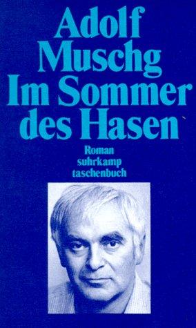 Im Sommer des Hasen - Roman - Muschg, Adolf