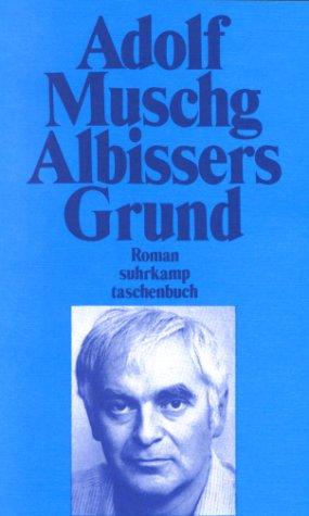 Albissers Grund - Ausgezeichnet mit dem Hermann-Hesse-Preis 1974. Roman - Muschg, Adolf