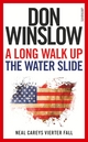 A Long Walk Up the Water Slide - Don Winslow