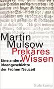 Martin Mulsow: Prekäres Wissen