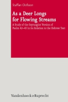 As a Deer Longs for Flowing Streams: A Study of the Septuagint Version of Psalm 42-43 in its Relation to the Hebrew Text (De Septuaginta Investigationes, Bd. 1) - Olofsson, Staffan