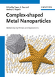 Complex-shaped Metal Nanoparticles - Tapan K. Sau; Andrey L. Rogach