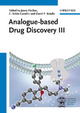Analogue-based Drug Discovery III - János Fischer; C. Robin Ganellin; David P. Rotella