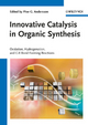 Innovative Catalysis in Organic Synthesis - Pher G. Andersson