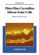 Thin-Film Crystalline Silicon Solar Cells - Rolf Brendel