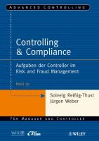 Controlling & Compliance: Aufgaben der Controller im Risk and Fraud Management (Advanced Controlling, Band 79)