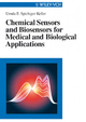 Chemical Sensors and Biosensors for Medical and Biological Applications - Ursula E. Spichiger-Keller