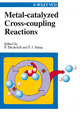 Metal-catalyzed Cross-coupling Reactions - François Diederich;  Peter Stang
