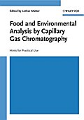 Food and Environmental Analysis by Capillary Gas Chromatography - Lothar Matter