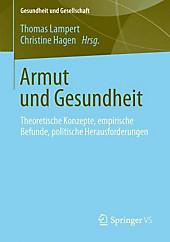 Armut und Gesundheit: Theoretische Konzepte, empirische Befunde, politische Herausforderungen (Gesundheit und Gesellschaft) (German Edition)