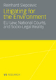 Litigating for the Environment - Reinhard Slepcevic