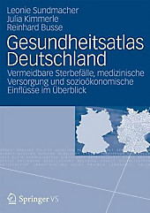 Gesundheitsatlas Deutschland: Vermeidbare Sterbefe, medizinische Versorgung und soziokonomische Einflsse im erblick: Vermeidbare Sterbefälle, ... und sozioökonomischeEinflüsse im Überblick