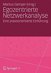 Egozentrierte Netzwerkanalyse: Eine praxisorientierte Einführung (German Edition)