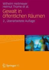 Gewalt in öffentlichen Räumen - Wilhelm Heitmeyer, Helmut Thome
