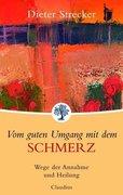 Strecker, Dieter: Vom guten Umgang mit dem Schmerz