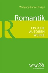 Romantik - Epoche - Autoren - Werke - Wolfgang Bunzel