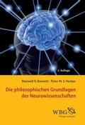Die philosophischen Grundlagen der Neurowissenschaften - Annemarie Gethmann-Siefert, Maxwell Bennett, Peter Hacker