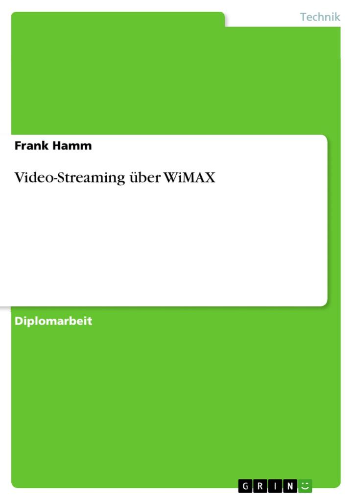 Video-Streaming über WiMAX als eBook Download von Frank Hamm - Frank Hamm
