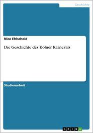 Die Geschichte des Kölner Karnevals - Nico Ehlscheid