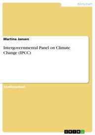 Intergovernmental Panel on Climate Change (IPCC) - Martina Jansen