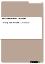 History and Present of Judiciary Karel Schelle Author