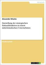 Darstellung der strategischen Einkaufsfunktion in einem mittelständischen Unternehmen - Alexander Nitsche