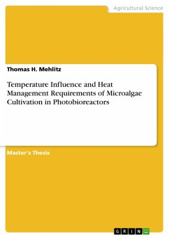 Temperature Influence and Heat Management Requirements of Microalgae Cultivation in Photobioreactors - Mehlitz, Thomas H.