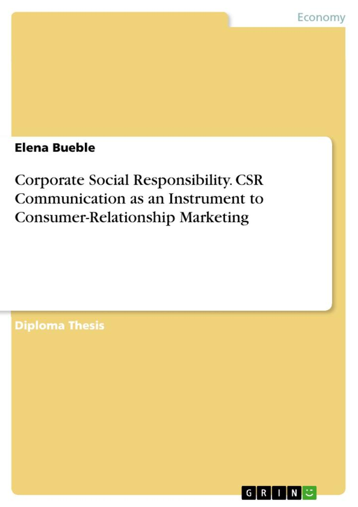 Corporate Social Responsibility. CSR Communication as an Instrument to Consumer-Relationship Marketing als eBook von Elena Bueble - GRIN Verlag