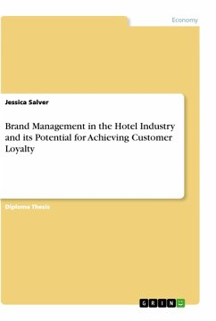 Brand Management in the Hotel Industry and its Potential for Achieving Customer Loyalty - Salver, Jessica
