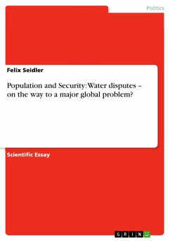 Population and Security: Water disputes - on the way to a major global problem? - Seidler, Felix
