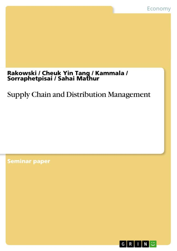 Supply Chain and Distribution Management als Buch von Cheuk Yin Tang, Kammala, Rakowski, Sahai Mathur, Sorraphetpisai - GRIN Publishing
