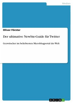 Der ultimative Newbie-Guide für Twitter - Förster, Oliver