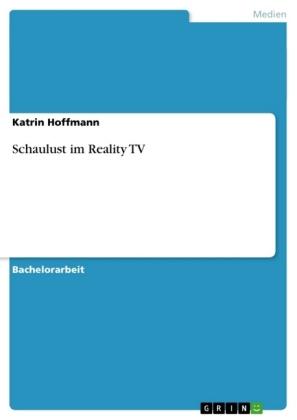 Akademische Schriftenreihe: Schaulust im Reality TV - Hoffmann, Katrin